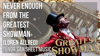 EASY Tenor Sax Sheet Music: How to play Never Enough from The Greatest Showman by Loren Allred