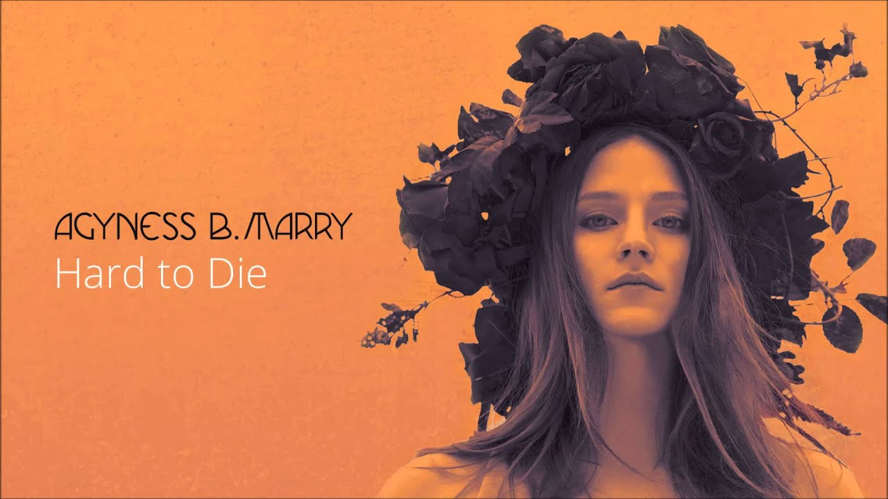 Download Agnes B. - Hard to Die (Official Audio)