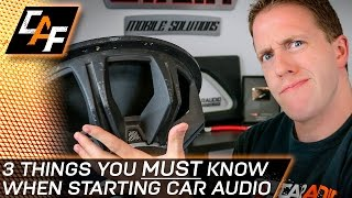 3 IMPORTANT THINGS I wish I knew when starting Car Audio