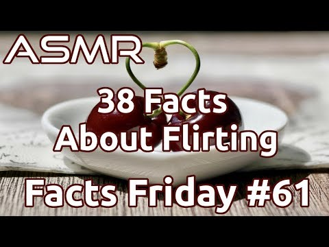 ASMR | 38 Facts About Flirting | Facts Friday #61 | Whisper