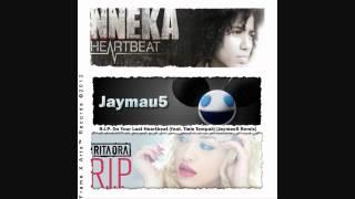 Rita Ora vs. Nneka - R.I.P. On Your Last Heartbeat (feat. Tinie Tempah) [Jaymau5 Remix]
