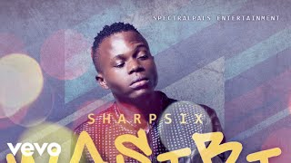 Sharp Six - Wasibi [Official Audio]