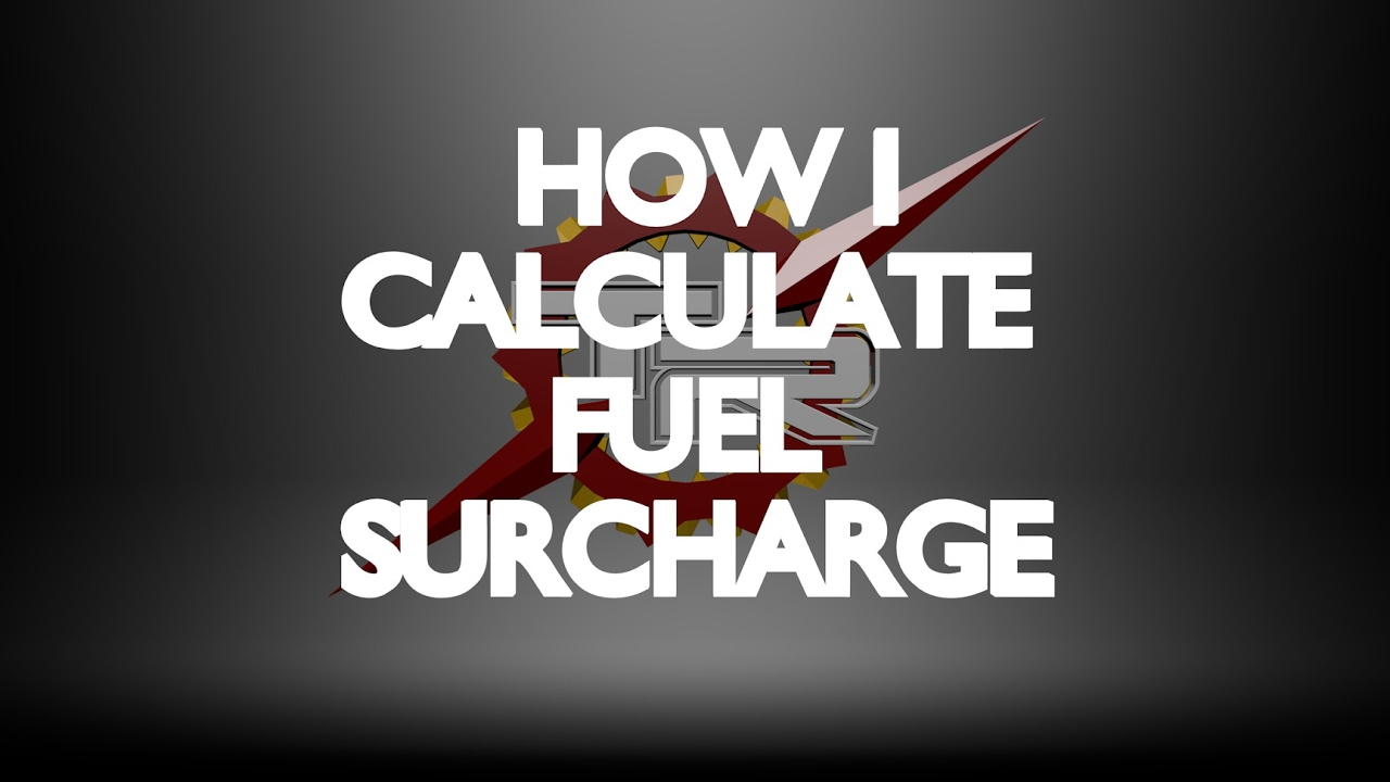 FUEL SURCHARGE YouTube - What is fuel surcharge