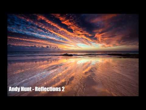 Andy Hunt - Reflections 2 ( Dreamy progressive trance)