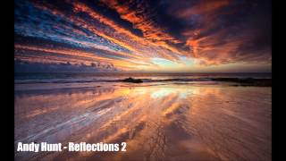 Andy Hunt - Reflections 2 ( Dreamy progressive trance)