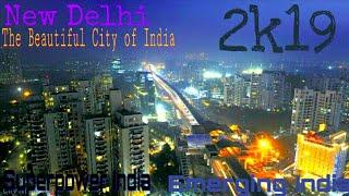 Delhi NCR 2019 | New Delhi | Delhi | Capital & Beautiful City Of India | Emerging SuparPower India..