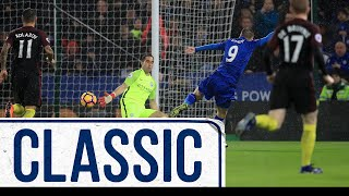 Vardy Nets Hat-Trick In Memorable Win | Leicester City 4 Manchester City 2 | Classic Matches