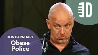 Beware The Obese Police. Don Barnhart - Full Special