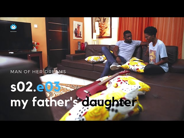 MAN OF HER DREAMS: S02E03 – My Father's Daughter