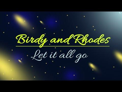 Let it all go - Birdy and Rhodes / Lyrics