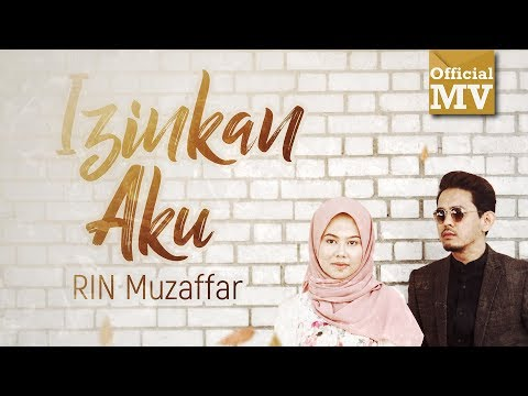RIN Muzaffar - Izinkan Aku (Official Music Video)