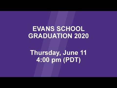 The Evans School of Public Policy & Governance 2020 Graduation