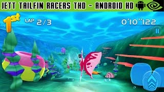 Jett Tailfin Racers THD - Gameplay Nvidia Shield Tablet Android 1080p (Android Games HD)
