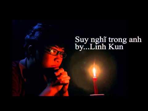 Suy nghĩ trong anh - Linh Kun