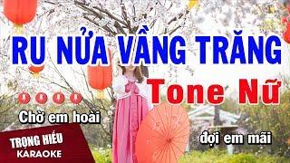 Karaoke Ru Nửa Vầng Trăng Tone Nữ Nhạc Sống | Trọng Hiếu