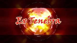 Ex Tenebra Intro