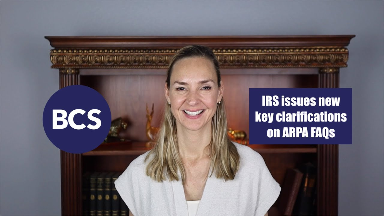 Finally! IRS issues critical clarifications on many outstanding ARPA questions