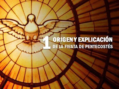Vídeo 1 - Origen y explicación de la fiesta de pentecostés (Preparación para Pentecostés)