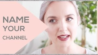 How to Come  Up With a Youtube Name | CHANNEL NOTES