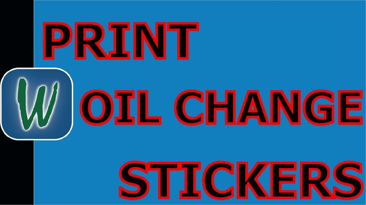 Print Oil Change Stickers | | Winworks Autoshop Software