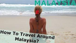 How to travel around Malaysia? - Penang, Perhentian Islands, Cameron Highlands & Kuala Lumpur.