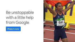 Be unstoppable #WithALittleHelp from Google