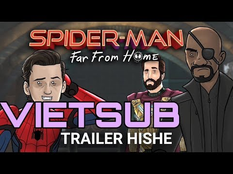 [vietsub] Spider-Man Far From Home Trailer HISHE (ENDGAME SPOILERS)