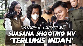 Download BEHIND THE SCENE MUSIC VIDEO ZIVA MAGNOLYA & RIZKY FEBIAN 'TERLUKIS INDAH'