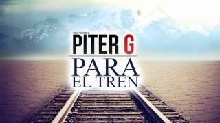 Piter-G | Para el tren (Prod. por Piter-G)