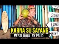 Download lagu ( Versi JAWA ) KARNA SU SAYANG - NEAR feat. DIAN SOROWEA by PAIJO ( Dangdut Koplo )