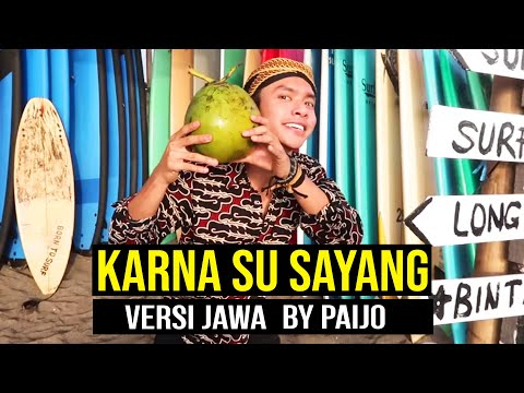 ( Versi JAWA ) KARNA SU SAYANG - NEAR feat. DIAN SOROWEA by PAIJO ( Dangdut Koplo )