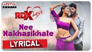Nee Nakhasikhale Lyrical || RDXLove Songs || Payal Rajput, Tejus Kancherla || Radhan