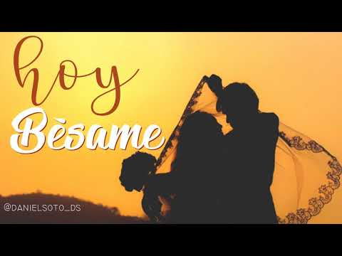 Hoy Bésame - Daniel Soto  ( Reggaeton Romántico 2019) OFICIAL