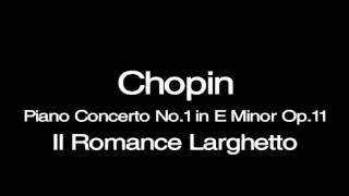 Chopin Piano Concerto No.1 II Romance Larghetto