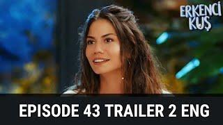 Erkenci Kuş Early Bird Episode 43 Trailer 2 , English Subtitles