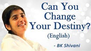 يمكنك تغيير مصيرك ؟ الجزء 4: BK شيفانى (باللغة الإنجليزية)
