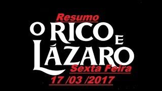 Resumo de sexta Feira de o Rico e Lazaro 17/03/2017