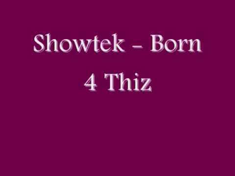 Showtek - Born 4 Thiz