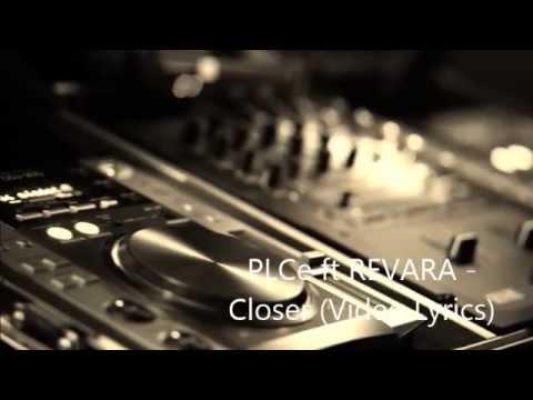 PLCe Ft REVARA - CLOSER (Video Lyrics) UNOFFICIAL