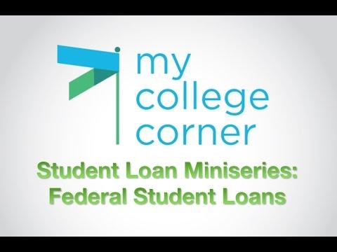 federal-student-loans:-#mycollegecorner-lending-miniseries-02