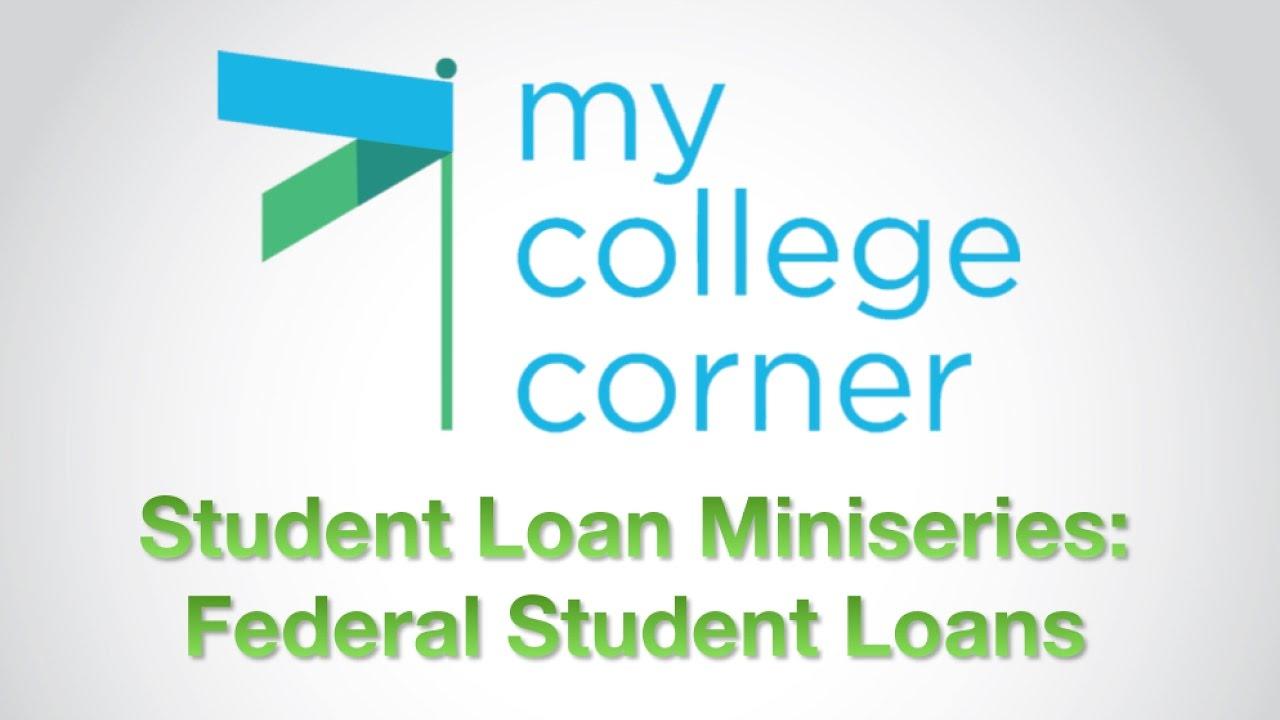 Federal Student Loans: #MyCollegeCorner Lending Miniseries ...