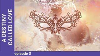 A Destiny Called Love. Russian TV Series. Episode 3. StarMedia. Melodrama. English Subtitles