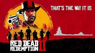 Red Dead Redemption 2 Official Soundtrack That S The Way It Is HD With Visualizer