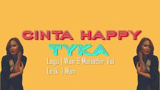 TYKA | CINTA HAPPY | OFFICIAL LYRICS