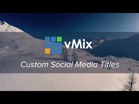 Create Custom Social Media Titles in vMix