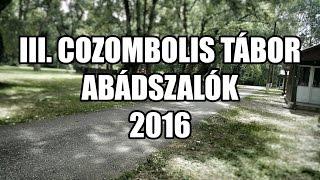 III. Cozombolis tábor - Abádszalók 2016
