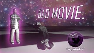BAD MOVIE. [1080p/60fps]