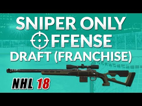 SNIPER ONLY OFFENSE DRAFT! (NHL 18 Fantasy Draft Challenge)