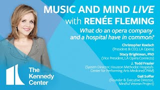 "Music and Mind LIVE with Renée Fleming, Ep. 12 - ""What do opera & hospitals have in common?"""