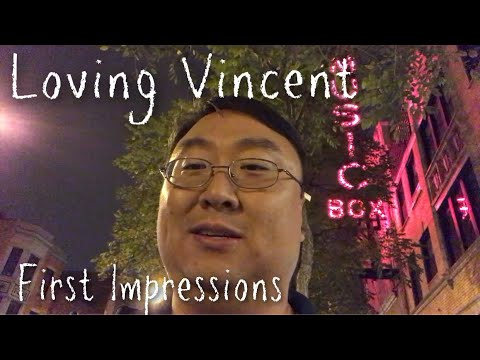 First thoughts after seeing Loving Vincent at Chicago's Music Box Theatre